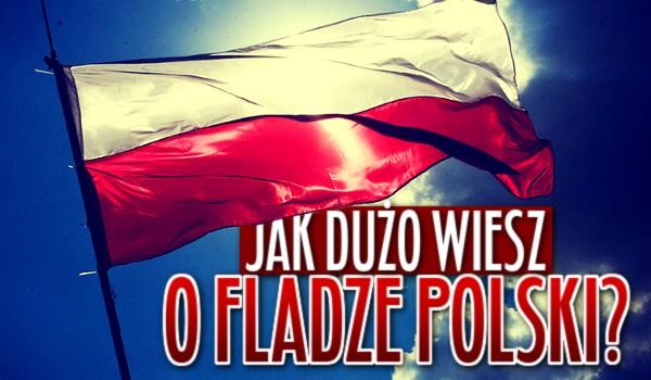 2. maja obchodzimy Dzień Flagi RP. Sprawdź, jak dużo o niej wiesz!