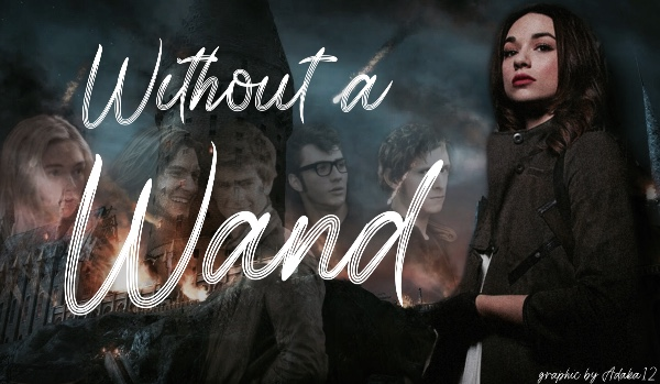 Without a Wand •Character Description and Part One•