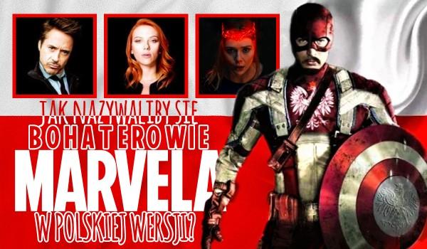 Wiesz jak nazywaliby się bohaterowie Marvela w polskiej wersji?