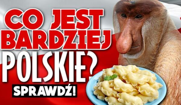 Co jest bardziej polskie? – Głosowanie
