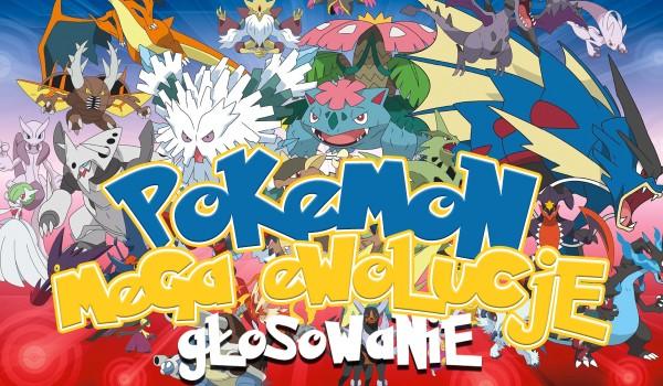 Głosowanie: Co wolisz? Edycja Pokemon: Mega Ewolucje!