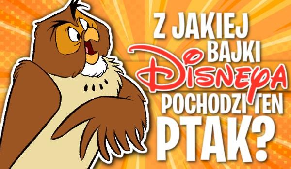 Z jakiej bajki Disneya pochodzi ten ptak? Test!