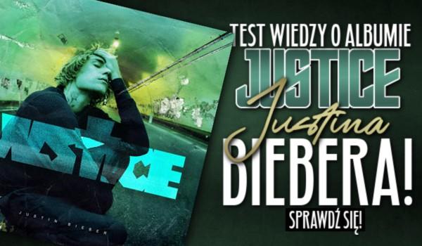 """Test wiedzy o albumie """"Justice"""" Justina Biebera!"""