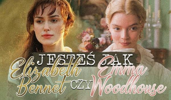 Jesteś jak Elizabeth Bennet czy Emma Woodhouse?