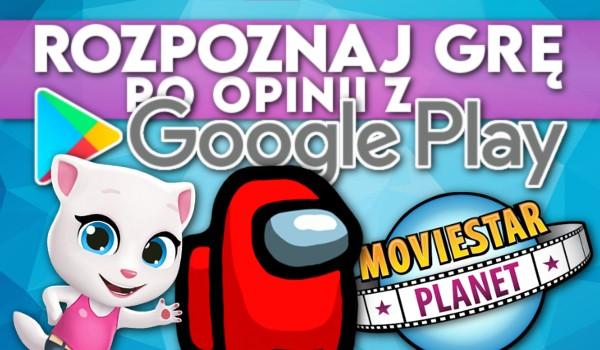 Rozpoznaj grę po opinii z Google Play!