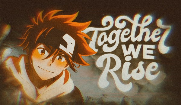 TOGETHER WE RISE — one shot