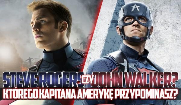 Steve Rogers czy John Walker? – Którego Kapitana Amerykę bardziej przypominasz?