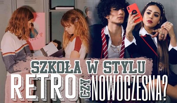 Szkoła w stylu retro vs. nowoczesna – Głosowanie!