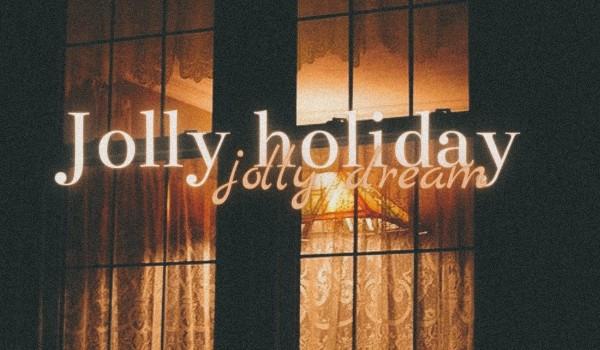 Jolly holiday, jolly dream [one shot]