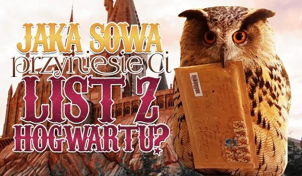Jaka sowa dostarczy Ci Twój list z Hogwartu?