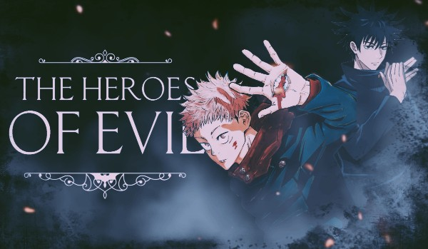 THE HEROES OF EVIL — prologue