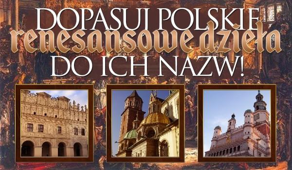 Dopasuj renesansowe dzieła do ich nazw! — Edycja Polska