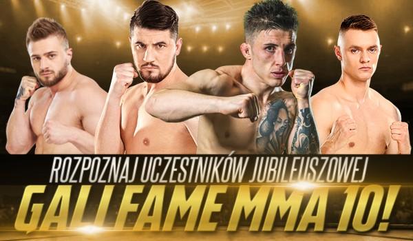 Rozpoznaj uczestników jubileuszowej gali Fame MMA 10!