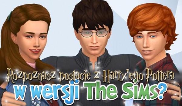 Czy rozpoznasz postacie z Harry'ego Pottera w wersji The Sims?