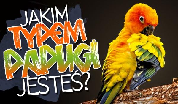 Jaki typ papugi przypominasz?