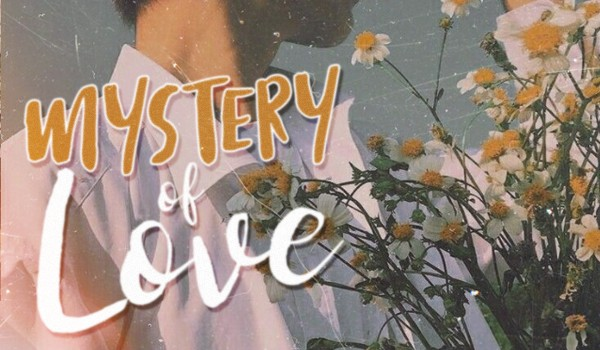 mystery of love #1