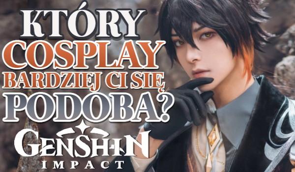 Który cosplay bardziej Ci się podoba? – Genshin Impact!