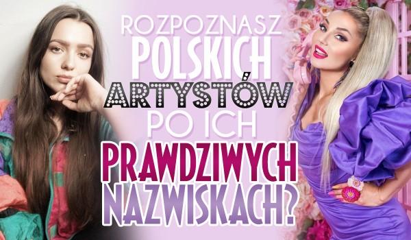 Rozpoznasz polskich piosenkarzy po ich prawdziwych imionach?