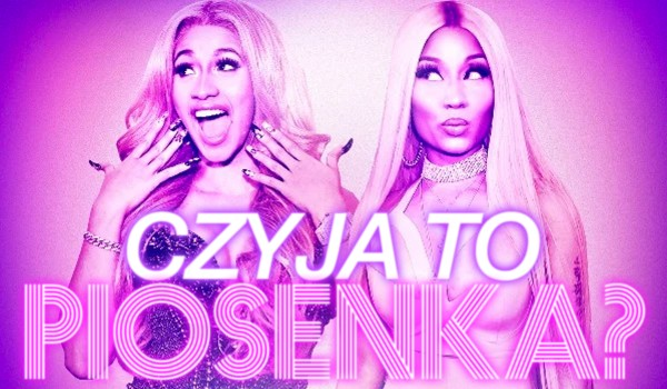 Cardi B czy Nicki Minaj – czyja to piosenka?