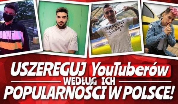 Uszereguj YouTuberów według ich popularności w Polsce!