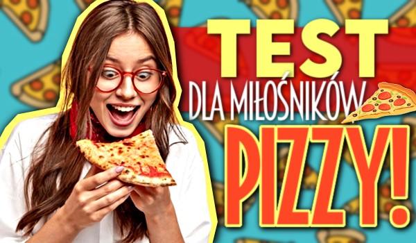 Test dla miłośników pizzy!