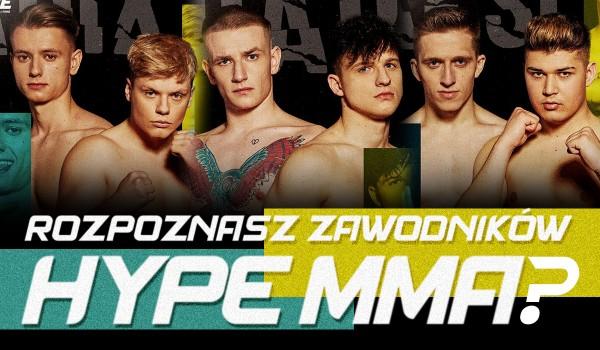 Czy rozpoznasz zawodników Hype MMA?