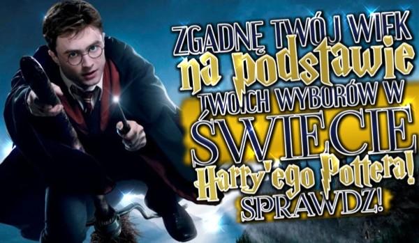 Zgadnę Twój wiek na podstawie Twoich wyborów w świecie Harry'ego Pottera!