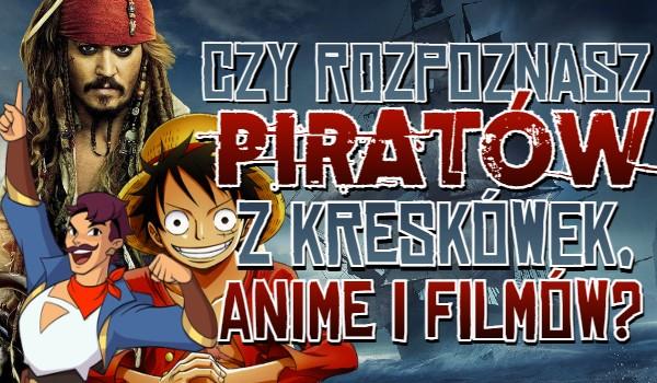 Czy rozpoznasz piratów z kreskówek, anime i filmów?