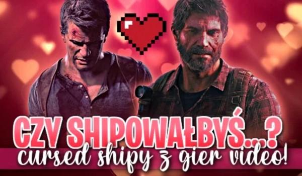 Czy shipowałbyś…? – Cursed shipy z gier video!