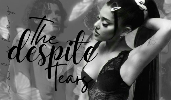 despite the tears — chapter one
