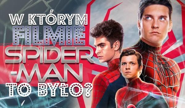 W którym filmie Spider-Man to było?