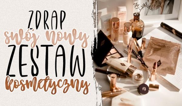 Zdrap swój nowy zestaw kosmetyczny!