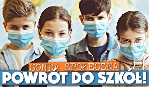 Sonda społeczna: Powrót do szkół!