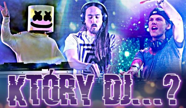 Który DJ…?