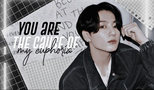 You are the Cause of my Euphoria – 16