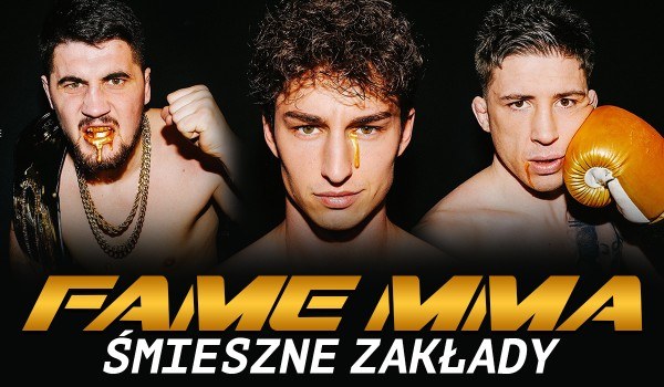 Fame MMA 10 – śmieszne zakłady