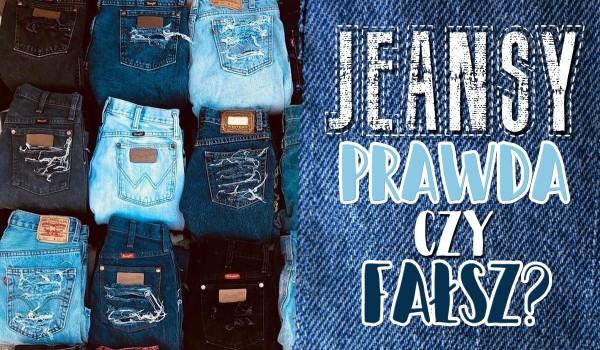 Jeansy – prawda czy fałsz?