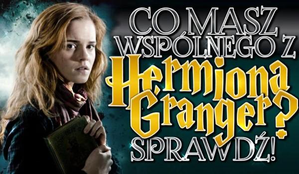 Co masz wspólnego z Hermioną Granger?