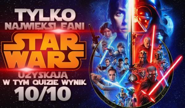 Tylko najwięksi fani Star Wars uzyskają w tym quizie wynik 10/10!