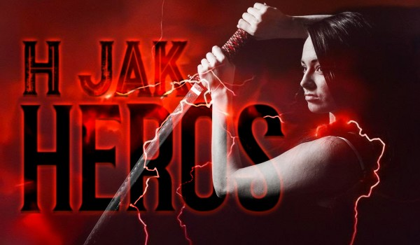 H jak Heros – prolog