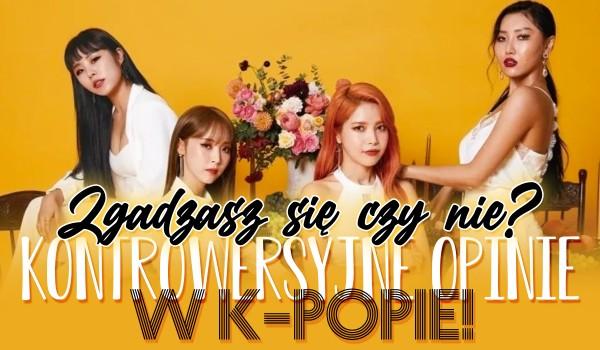 Zgadzasz się czy nie? Kontrowersyjne opinie w k-popie!