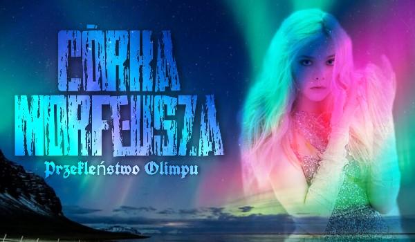Przekleństwo Olimpu: Córka Morfeusza ||Przedstawienie Postaci