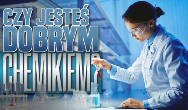 Czy jesteś dobrym chemikiem?