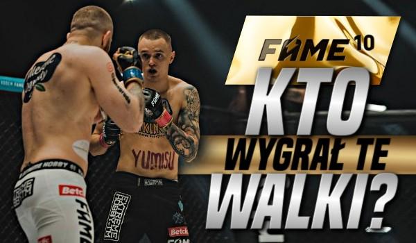 Fame MMA 10 – Kto wygrał te walki?