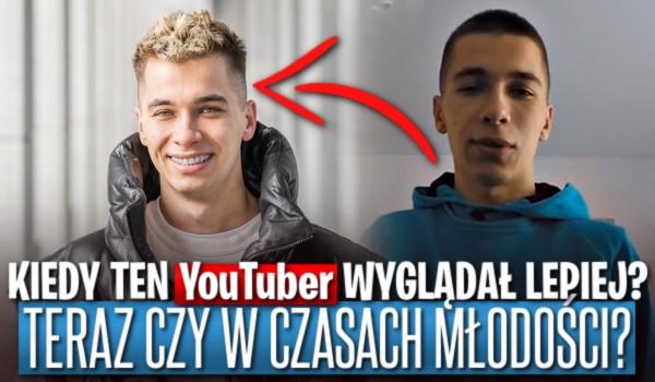 Kiedy ten YouTuber wyglądał lepiej – teraz czy w czasach młodości?