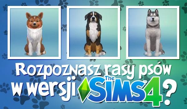 Czy rozpoznasz rasy psów wersji The Sims 4?