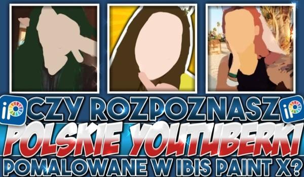 Czy rozpoznasz polskie YouTuberki pomalowane w Ibis Paint X?