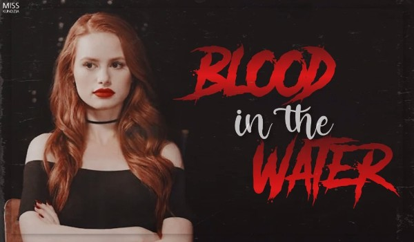 Blood in the water | One Shot