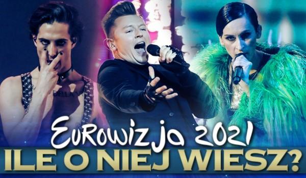Eurowizja 2021 – Ile o niej wiesz?