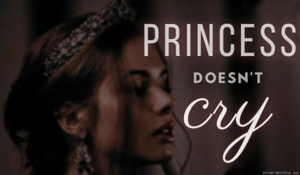 Princess doesn't cry – One Shot
